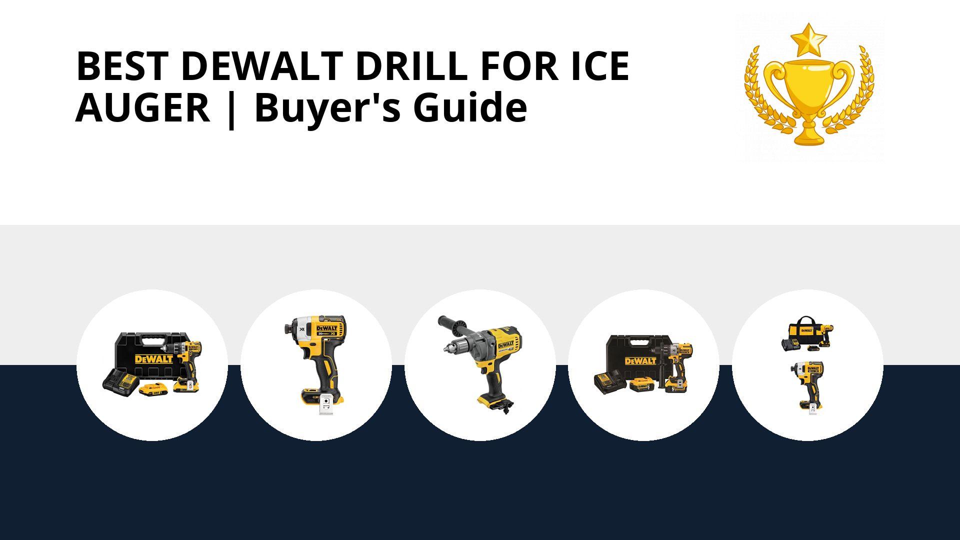 Best Dewalt Drill For Ice Auger: image